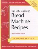 The Big Book of Bread Machine Recipes