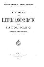 Statistica degli elettori amministrativi e degli elettori politici: secondo le liste definitivamente approvate per l'anno 1883