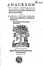 Anacreontis teii antiqvissimi poëtæ lyrici odæ, ab Helia Andrea Latinæ factæ