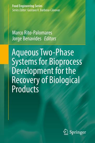 Aqueous Two Phase Systems for Bioprocess Development for the Recovery of Biological Products PDF