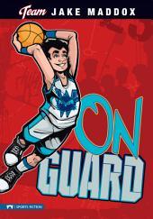 Team Jake Maddox Sports Stories: Jake Maddox: On Guard
