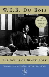 The Souls of Black Folk: Centennial Edition