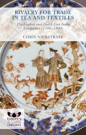 Rivalry for Trade in Tea and Textiles: The English and Dutch East India companies (1700–1800)