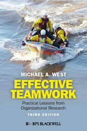 Effective Teamwork: Practical Lessons from Organizational Research, Edition 3