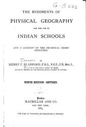 The Rudiments of Physical Geography for the Use of Indian Schools, and a Glossary of the Technical Terms Employed