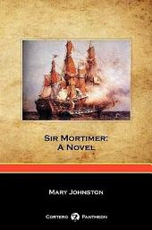 Sir Mortimer: A Novel (Cortero Pantheon Edition)