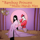 The Bamboo Princess and the Music Hands Man