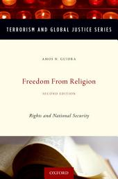 Freedom from Religion: Rights and National Security, Edition 2