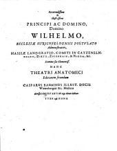 Theatrum anatomicum: infinitis locis auctum, ad morbos accomodatum et ab erroribus ab authore repurgatum, observationibus et figuris aliquot novis aeneis illustratum