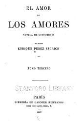 El amor de los amores: novela de costumbres, Volumen 3
