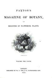 Paxton's Magazine of Botany, and Register of Flowering Plants: Volume 9