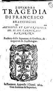 L'Euandro tragedia di Francesco Bracciolini. All'illust.mo et reuerendiss.mo sig. il sig. cardinale Barberino. ..