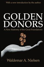 Golden Donors: A New Anatomy of the Great Foundations