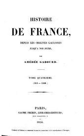 Histoire de France, depuis les origines gauloises jusqu'à nos jours: Volume4