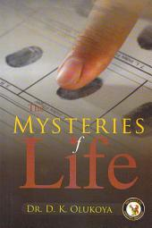 The Mysteries of Life