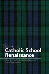 Catholic School Renaissance: A Wise Giver's Guide to Strengthening a National Asset