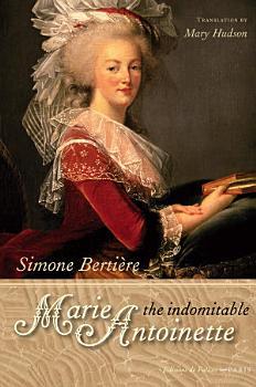 The Indomitable Marie Antoinette PDF