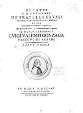 Gli atti e monvmenti de' fratelli Arvali: Volume 1