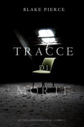 Tracce di Morte (Un Thriller di Keri Locke -- Libro #1)