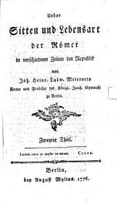Ueber Sitten und Lebensart der Römer in verschiednen Zeiten der Republik: Zweyter Theil, Band 2