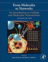 From Molecules to Networks: An Introduction to Cellular and Molecular Neuroscience, Edition 2