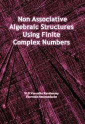 Non Associative Algebraic Structures Using Finite Complex Numbers