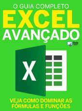 Excel Avançado - O Guia Completo: Guia Informática Especial Ed.01