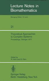 Theoretical Approaches to Complex Systems: Proceedings, Tübingen, June 11–12, 1977