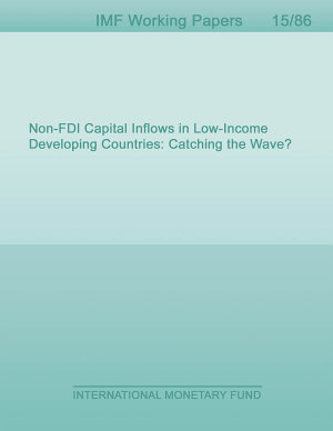 Non FDI Capital Inflows in Low Income Developing Countries  Catching the Wave