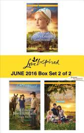 Harlequin Love Inspired June 2016 - Box Set 2 of 2: An Anthology