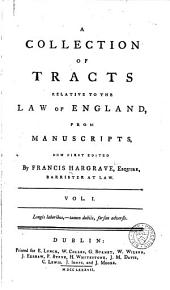 A Collection of Tracts Relative to the Law of England: From Manuscripts