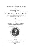The American Catalogue of books  or English guide to American literature  giving the full title of original works published in the United States since the year 1800 PDF