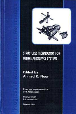 Structures Technology for Future Aerospace Systems PDF