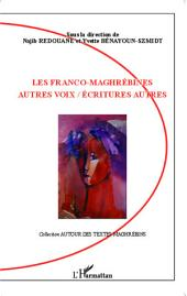 Les Franco-Maghrébines: autres voix / écritures autres