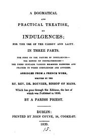 A dogmatical and practical treatise, on indulgences; abridged by a parish priest