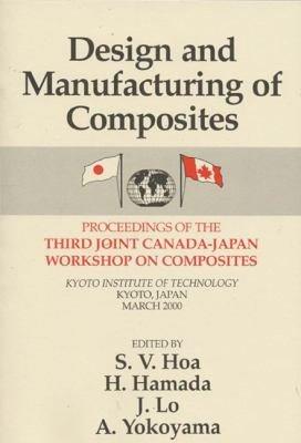 Design Manufacturing Composites, Third International Canada-Japan Workshop