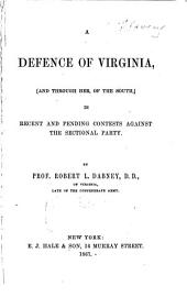 A Defence of Virginia: (and Through Her, of the South) in Recent and Pending Contests Against the Sectional Party