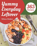 365 Yummy Everyday Leftover Recipes
