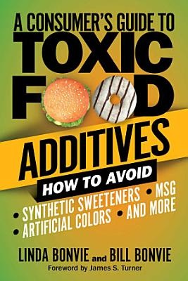 A Consumers Guide To Toxic Food Additives