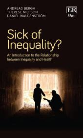Sick of Inequality?: An Introduction to the Relationship between Inequality and Health