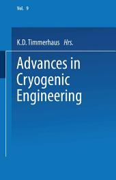Advances in Cryogenic Engineering: Proceedings of the 1963 Cryogenic Engineering Conference University of Colorado College of Engineering and National Bureau of Standards Boulder Laboratories Boulder, Colorado August 19–21, 1963