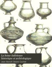 La Seine-Inférieure historique et archéologique: époques Gauloise, Romaine et Franque