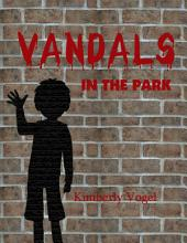 Vandals in the Park: A Project Nartana Case