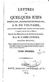 Lettres de quelques juifs portugais, allemands et polonais à M. de Voltaire: Volume1