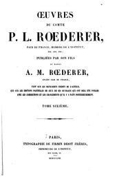 Œuvres du comte P. L. Rœderer ...: Opuscules. Rapports, discours sur les finances, l'administration et la politique