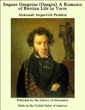 Eugene Oneguine (Onegin): A Romance of Russian Life in Verse