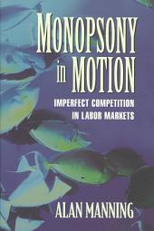 Monopsony in Motion: Imperfect Competition in Labor Markets