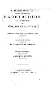 S. Aurelii Augustini Hipponensis Episcopi Enchiridion ad Laurentium de fide, spe et caritate