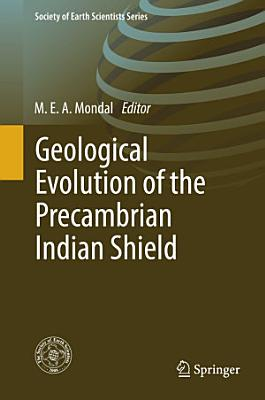 Geological Evolution of the Precambrian Indian Shield