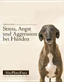Stress  Angst und Aggression bei Hunden PDF